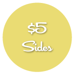 $5 sides from Ms Roses
